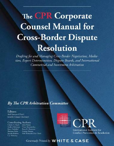 CPR Releases New Corporate Counsel Manual for Cross-Border Dispute Resolution