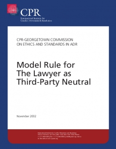 Model Rule For The Lawyer As Third Party Neutral Cpr International
